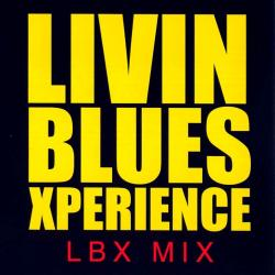Livin' Blues Xperience - LBX MIX