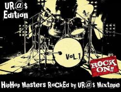 UR@$ Edition - HipHop Masters RoCkEd by UR@$ [Mixtape]