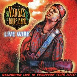 Vargas Blues Band - Live Wire