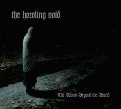 The Howling Void - The Womb Beyond The World