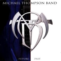 Michael Thompson Band - Future Past