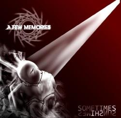 A Few Memories - Sometimes Sun Shines