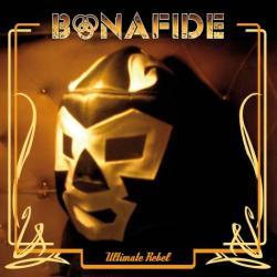 Bonafide - Ultimate Rebel