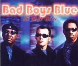 Bad Boys Blue - 25 Best Hits