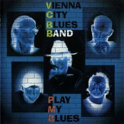 Vienna City Blues Band - Play My Blues