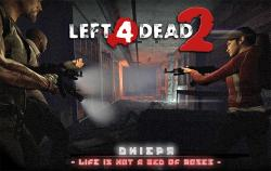 Left 4 Dead 2 - кампания Dniepr: Life Is Not A Bed Of Roses