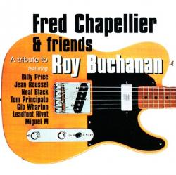 Fred Chapellier & Friends - A Tribute To Roy Buchanan
