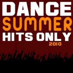 VA - Dance Summer Hits Only 2010