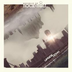 Republic of Rock'n Roll - Upside Down