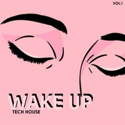 VA - Wake Up Tech House, Vol. 1