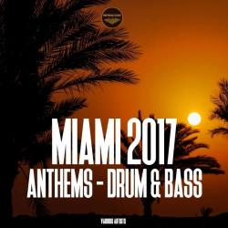 VA - Miami 2017 Anthems - Drum Bass