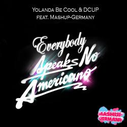 Yolanda Be Cool DCUP - Everybody Speaks No Americano