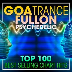 VA - Goa Trance Fullon Psychedelic Top 100 Best Selling Chart Hits