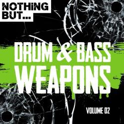 VA - Nothing But... Drum Bass Weapons Vol.02