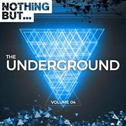 VA - Nothing But... The Underground, Vol. 04