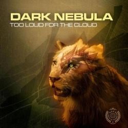 Dark Nebula - Too Loud For The Cloud