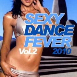 VA - Sexy Dance Fever 2010 Volume 2