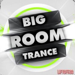 VA - Big Room Trance: Liftoff 3