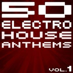 VA - 50 Electro House Anthems Vol 1: New Edition