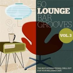 VA - 50 Lounge Bar Grooves, Vol. 3