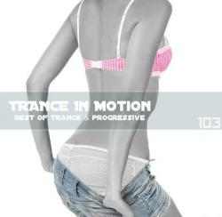 VA - Trance In Motion Vol.103