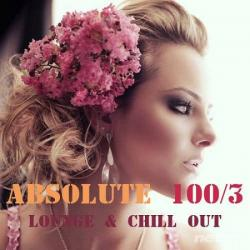 VA - Absolute 100 Chill Out & Lounge Music Vol.3