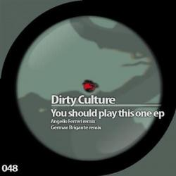 Dirty Culture - You Should Play This One