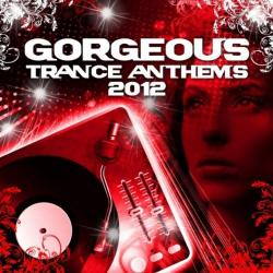VA - Gorgeous Trance Anthems 2012