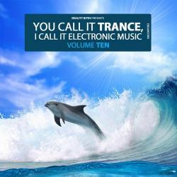 VA - You Call It Trance, I Call It Electronic Music, Vol. 10