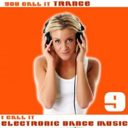 VA - You Call It Trance I Call It Electronic Dance Music 9