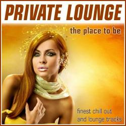 VA - Private Lounge: The Place To Be
