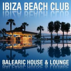 VA - Ibiza Beach Club: Balearic House & Lounge