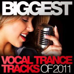 VA - Biggest Vocal Trance Tracks Of 2011