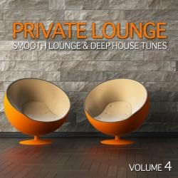 VA - Private Lounge: Smooth Lounge & Deep House Tunes Vol. 4