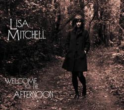 Lisa Mitchell - Welcome To The Afternoon