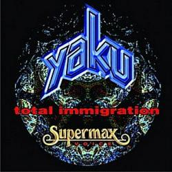 Yaku Supermax - Total Immigration