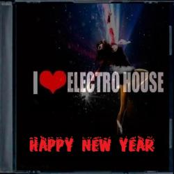 VA - I Love Electro House Happy New Year