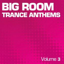 VA-Big Room Trance Anthems