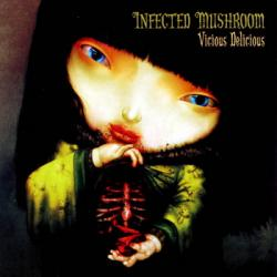 Infected Mushroom - Vicious Delicious - 2007, APE