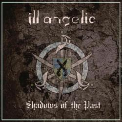 Ill Angelic - Shadows Of The Past