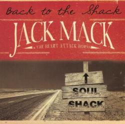 Jack Mack The Heart Attack Horns - Back To The Shack