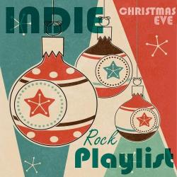 Various Artists - Indie Rock Playlist: Christmas Eve