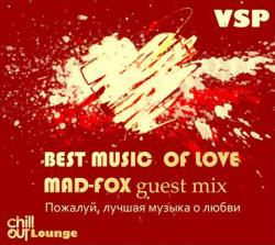 VSP - Best Music Of Love - Mad-Fox Guest Mix