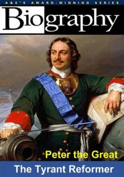 Биография / Biography. Peter the Great: The Tyrant Reformer DUB