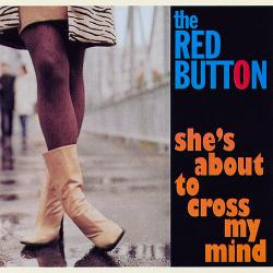 The Red Button - Can't Stop Thinking About Her