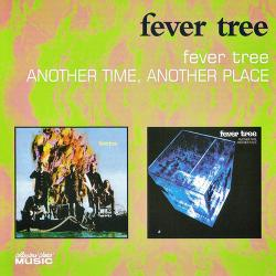 Fever Tree - Fever Tree / Another Time Another Place