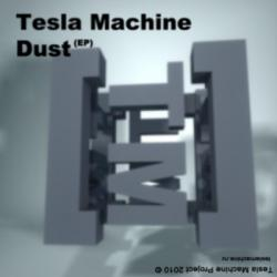 Tesla machine - Dust