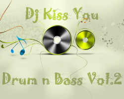 Dj Kiss You - Drum n Bass Vol.2