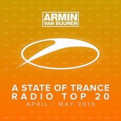 VA - A State Of Trance Radio Top 20 April/May 2015 Including Classic