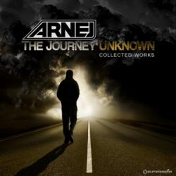 Arnej - The Journey Unknown: Collected Works